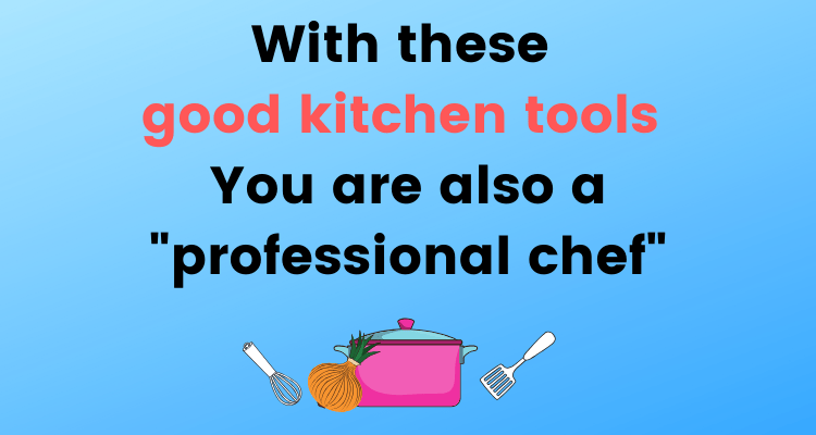 Don't envy professional chefs for their excellent cooking skills. These 4 new kitchen tools are great helpers you don't want to miss.